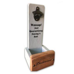 wassup just quarantining bottle opener